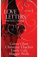 Love Letters Volume 1: Obeying Desire (The Love Letters) Kindle Edition