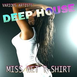 Miss Wet T-Shirt (Deep House)