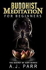 Buddhist Meditation for Beginners : Easy Meditation Lessons & Exercises (Understanding Dalai Lama, Eckhart Tolle, Jiddu Krishnamurti & Alan Watts) (The Secret of Now Book 2) Kindle Edition