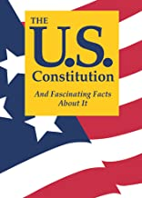 The U.S. Constitution And Fascinating Facts About It PDF