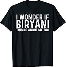 I Wonder If Biryani Thinks About Me Indian Pakistani Food T-Shirt