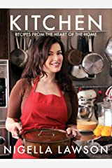 Kitchen: Recipes from the Heart of the Home Kindle Edition