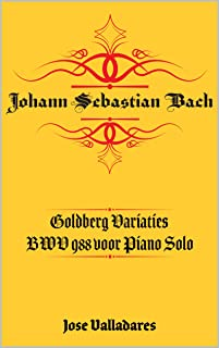 Johann Sebastian Bach: Goldberg Variaties BWV 988 voor Piano Solo