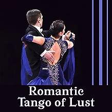 Romantic Tango of Lust – Sweet Moments, Erotic Dance, Latino Music, Spanish Coffee, Lounge Moods