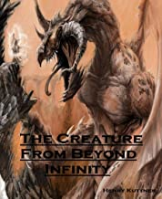 The Creature From Beyond Infinity -Annotated-