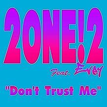 Don't Trust Me [Explicit]