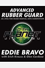 Advanced Rubber Guard: Jiu-Jitsu for Mixed Martial Arts Competition Broché