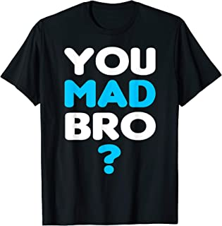 You Mad Bro T-Shirt - Funny Couples Shirts for Him and Her