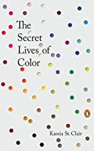 The Secret Lives of Colour: RADIO 4's BOOK OF THE WEEK PDF