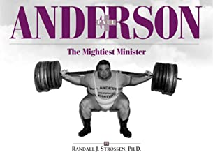 Paul Anderson: The Mightiest Minister