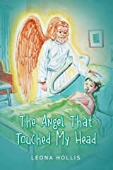 The Angel That Touched My Head Hardcover
