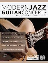 Modern Jazz Guitar Concepts: Cutting Edge Jazz Guitar Techniques With Virtuoso Jens Larsen