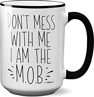 Funny Mother of The Bride Coffee Mug Gift Idea I Am The MOB Humorous Bride's Mom Novelty Cup Wedding Present (15oz, white/black handle & rim)