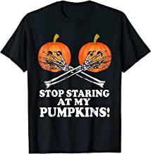 Halloween Funny Stop Staring At My Pumpkins Shirt
