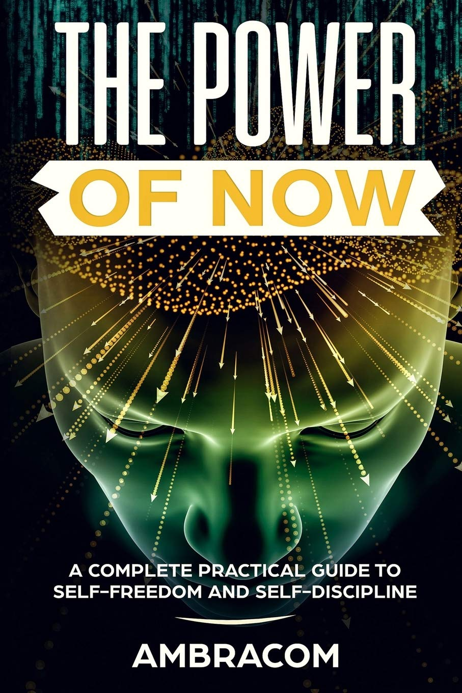 Image OfThe Power Of Now: Power Of Now: A Complete Practical Guide To Self-Freedom And Self-Discipline,Effect Eye Day Crawdads Edu...
