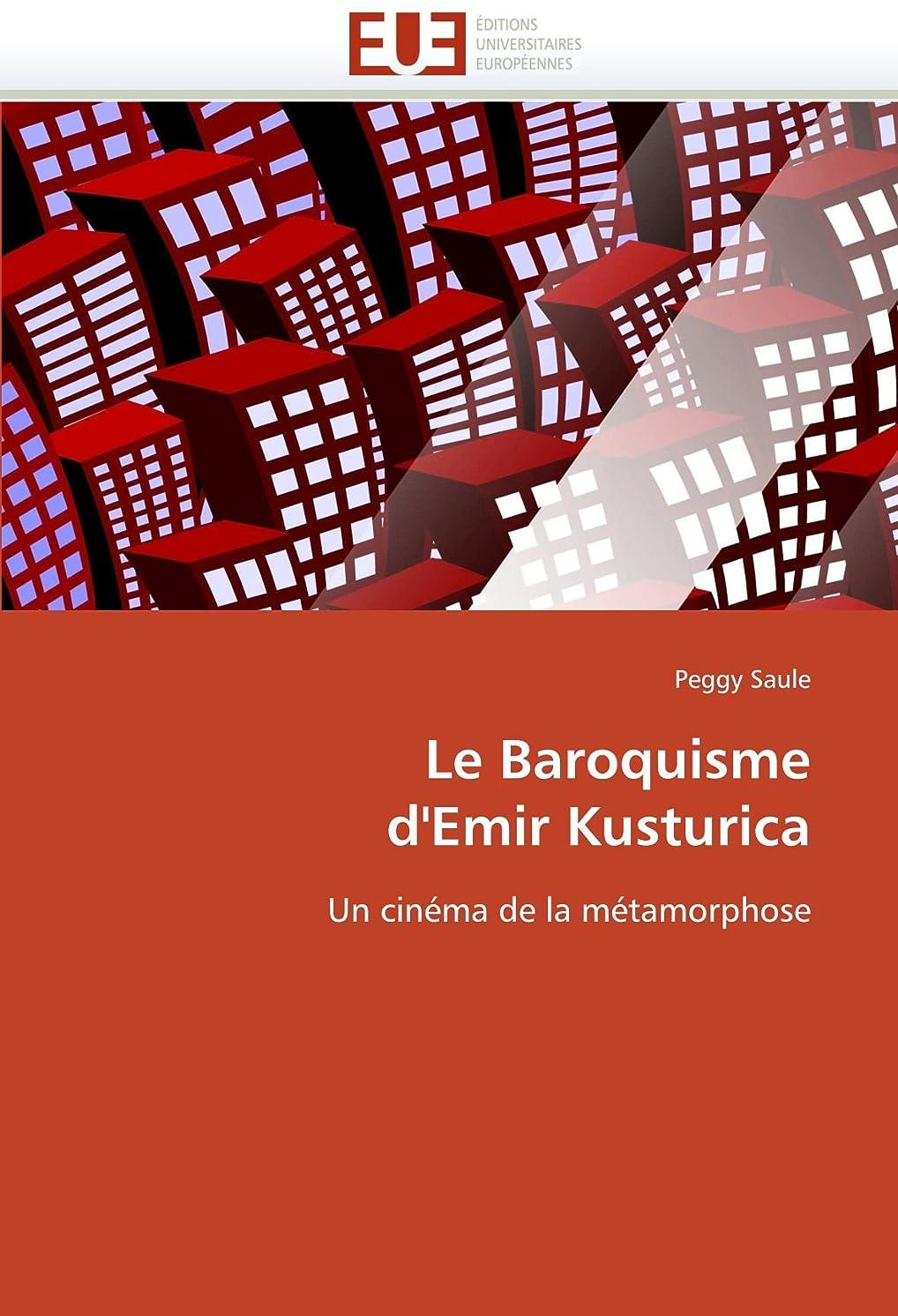 不和一般化する本土Le Baroquisme d'Emir Kusturica (Omn.Univ.Europ.)