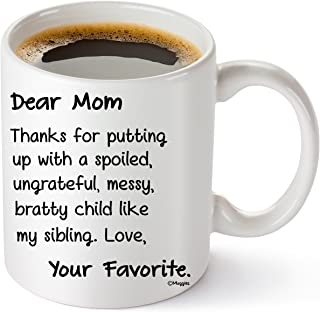 Muggies Dear Mom Your Favorite Funny 11 oz Pesonilized Coffee/Tea Mug For Mother and Wife, Great Unique Humorous Gift For Her Birthday, Mother's Day, Christmas Or Just To Make Her Smile.