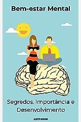 Bem-estar Mental: Segredos, Importância e Desenvolvimento eBook Kindle