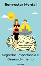 Bem-estar Mental: Segredos, Importância e Desenvolvimento