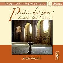 Liturgie chorale du peuple de Dieu: Prière des jours (Laudes et vêpres - Semaine 1)