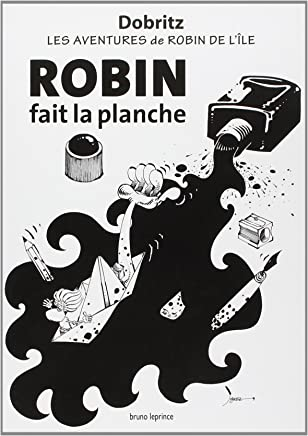 Robin fait la planche : Les aventures de Robin de lîle