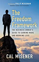 The Freedom Framework: The Business Owner's Guide to Earning More and Working Less (English Edition)
