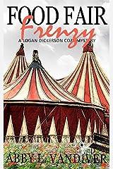 Food Fair Frenzy (A Logan Dickerson Cozy Book 4) Kindle Edition