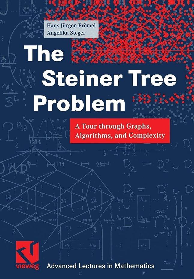 曲半球ピルThe Steiner Tree Problem: A Tour through Graphs, Algorithms, and Complexity (Advanced Lectures in Mathematics)
