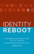 Identity Reboot: Reimagining Data Privacy for the 21st Century (English Edition)