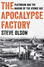 The Apocalypse Factory: Plutonium and the Making of the Atomic Age PDF