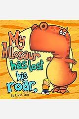 My Allosaur Has Lost His Roar Kindle Edition