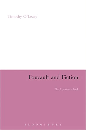 Foucault and Fiction: The Experience Book (Continuum Literary Studies)