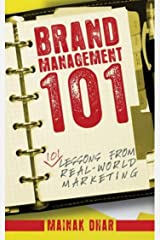 Brand Management 101: 101 Lessons from Real-World Marketing Kindle Edition
