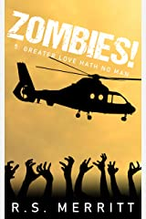 Zombies!: Book 5: Greater Love Hath No Man Kindle Edition