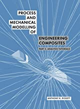 Process and Mechanical Modelling of Engineering Composites: Part 2. Analysis Tutorials