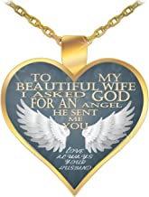 To my beautiful wife - God sent me you, an angel - pendant necklace