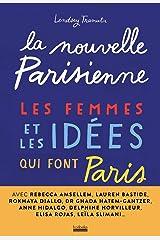 La Nouvelle Parisienne: Les femmes et les idées qui font Paris Paperback