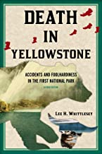 Download Death in Yellowstone: Accidents and Foolhardiness in the First National Park, 2nd Edition PDF