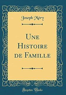 Une Histoire de Famille (Classic Reprint)