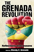 The Grenada Revolution: Reflections and Lessons (Caribbean Studies Series)