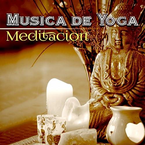 Musica de Yoga - Musica para la Meditacion, Pilates, Spa y ...