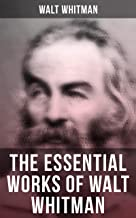 The Essential Works of Walt Whitman: Leaves of Grass, Franklin Evans, The Half-Breed, Manly Health and Training, Specimen ...