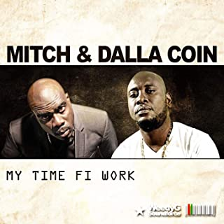 My Time Fi Work [Explicit]