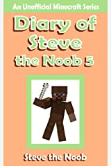 Diary of Steve the Noob 5 ( An Unofficial Minecraft Book ) (Diary of Steve the Noob Collection) Kindle Edition