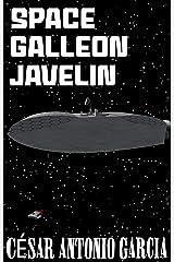 Space Galleon Javelin Kindle Edition
