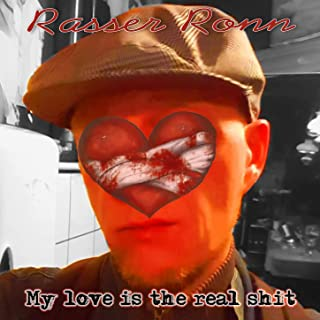 My Love is the Real Shit [Explicit]