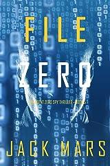 File Zero (An Agent Zero Spy Thriller—Book #5) Kindle Edition