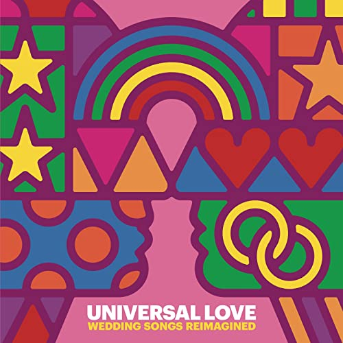 Universal Love - Wedding Songs Reimagined by Various artists