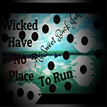 Wicked Has No Place to Run