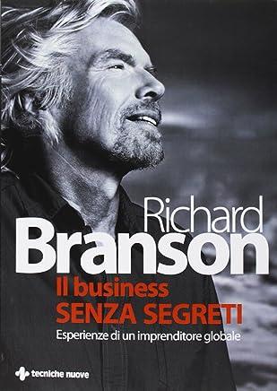 Il business senza segreti. Esperienze di un imprenditore globale